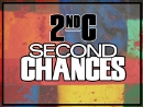 2nd Chances (Apr 27-May 11 2014)