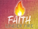 Faith Under Fire (Apr 15-May 6 2018)