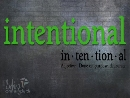 Intentional (Jan 12-Oct 12 2014)