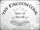 Thy Kingdom Come (Jul 3-31 2016)