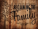Reclaiming the Family (May 13-Jun 17 2018)